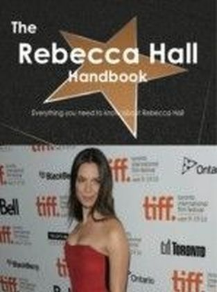 Rebecca Hall Handbook - Everything you need to know about Rebecca Hall