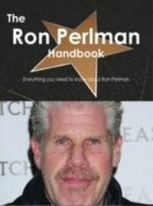 Ron Perlman Handbook - Everything you need to know about Ron Perlman