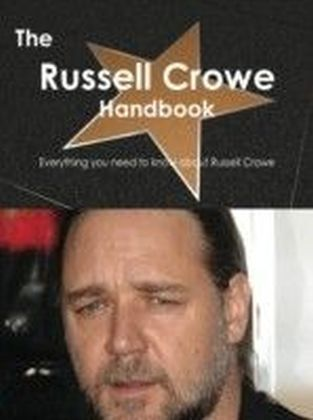 Russell Crowe Handbook - Everything you need to know about Russell Crowe