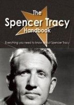 Spencer Tracy Handbook - Everything you need to know about Spencer Tracy