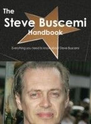 Steve Buscemi Handbook - Everything you need to know about Steve Buscemi