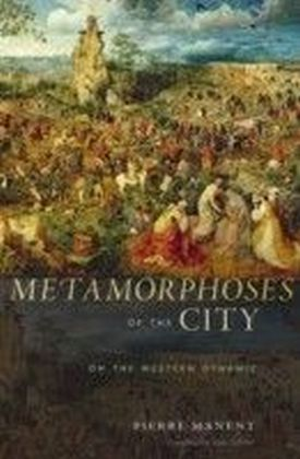 Metamorphoses of the City