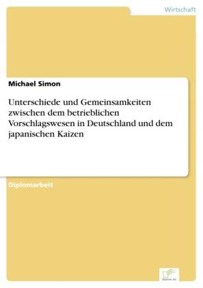 Unterschiede und Gemeinsamkeiten zwischen dem betrieblichen Vorschlagswesen in Deutschland und dem japanischen Kaizen