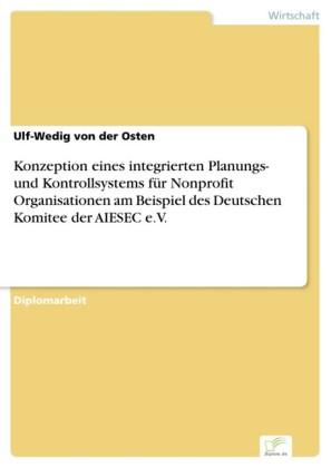 Konzeption eines integrierten Planungs- und Kontrollsystems für Nonprofit Organisationen am Beispiel des Deutschen Komitee der AIESEC e.V.