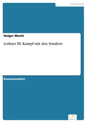 Lothars III. Kampf mit den Staufern