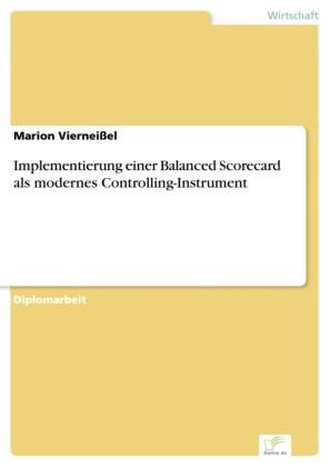 Implementierung einer Balanced Scorecard als modernes Controlling-Instrument
