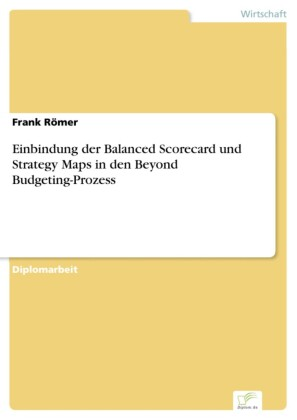Einbindung der Balanced Scorecard und Strategy Maps in den Beyond Budgeting-Prozess