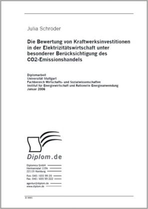 Die Bewertung von Kraftwerksinvestitionen in der Elektrizitätswirtschaft unter besonderer Berücksichtigung des CO2-Emissionshandels