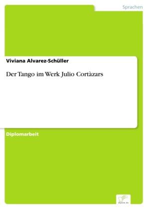 Der Tango im Werk Julio Cortàzars