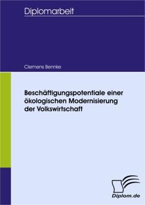Beschäftigungspotentiale einer ökologischen Modernisierung der Volkswirtschaft