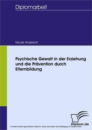 Psychische Gewalt in der Erziehung und die Prävention durch Elternbildung