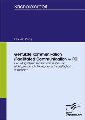 Gestützte Kommunikation (Facilitated Communication = FC)