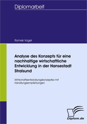 Analyse des Konzepts für eine nachhaltige wirtschaftliche Entwicklung in der Hansestadt Stralsund