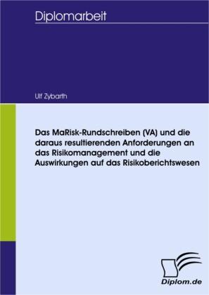 Das MaRisk-Rundschreiben (VA) und die daraus resultierenden Anforderungen an das Risikomanagement und die Auswirkungen auf das Risikoberichtswesen