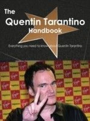 Quentin Tarantino Handbook - Everything you need to know about Quentin Tarantino
