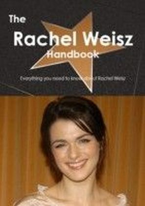 Rachel Weisz Handbook - Everything you need to know about Rachel Weisz