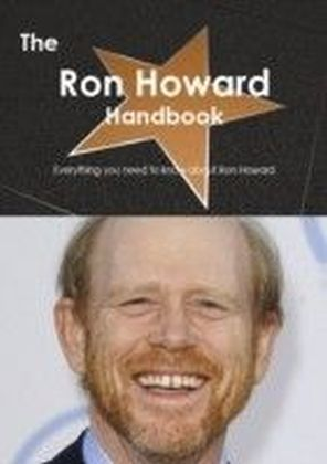 Ron Howard Handbook - Everything you need to know about Ron Howard