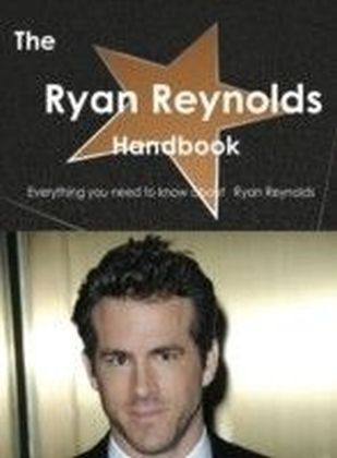 Ryan Reynolds Handbook - Everything you need to know about Ryan Reynolds