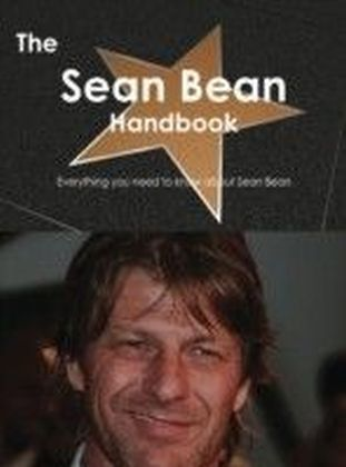 Sean Bean Handbook - Everything you need to know about Sean Bean
