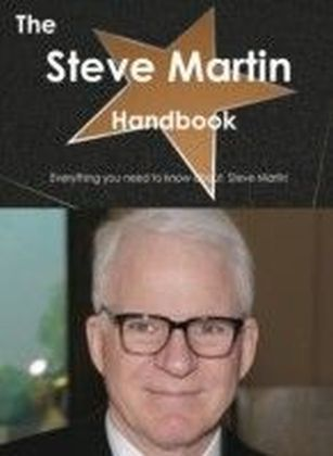 Steve Martin Handbook - Everything you need to know about Steve Martin