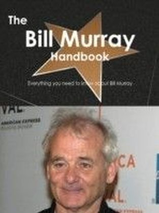 Bill Murray Handbook - Everything you need to know about Bill Murray