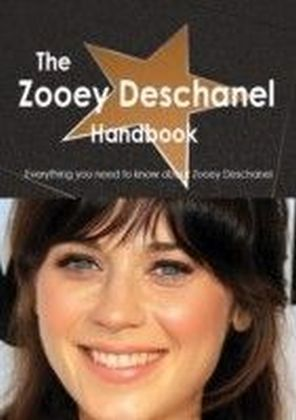 Zooey Deschanel Handbook - Everything you need to know about Zooey Deschanel