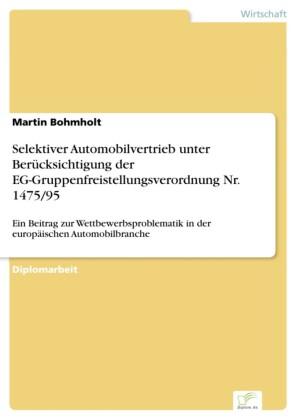 Selektiver Automobilvertrieb unter Berücksichtigung der EG-Gruppenfreistellungsverordnung Nr. 1475/95