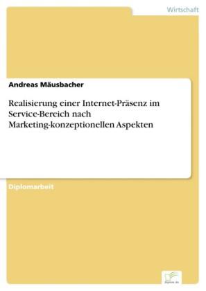 Realisierung einer Internet-Präsenz im Service-Bereich nach Marketing-konzeptionellen Aspekten