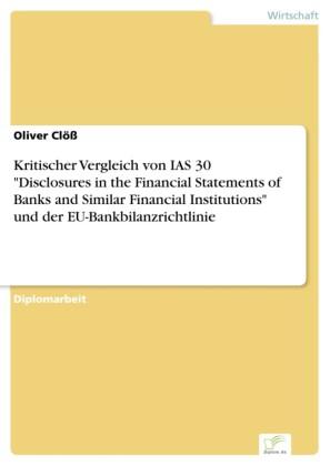 Kritischer Vergleich von IAS 30 'Disclosures in the Financial Statements of Banks and Similar Financial Institutions' und der EU-Bankbilanzrichtlinie