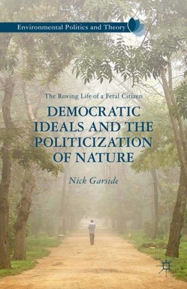 Democratic Ideals and the Politicization of Nature