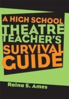 High School Theatre Teacher's Survival Guide