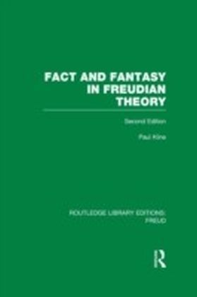 Fact and Fantasy in Freudian Theory (RLE: Freud)