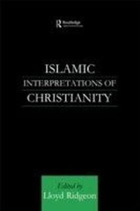 Islamic Interpretations of Christianity