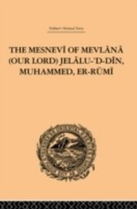 Mesnevi of Mevlana (Our Lord) Jelalu-'D-Din, Muhammed, Er-Rumi