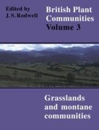 British Plant Communities: Volume 3, Grasslands and Montane Communities
