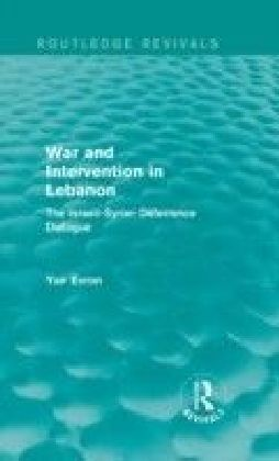 War and Intervention in Lebanon (Routledge Revivals)