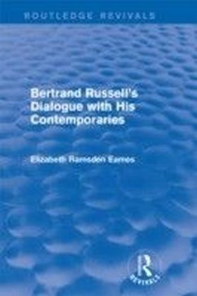 Bertrand Russell's Dialogue with His Contemporaries (Routledge Revivals)