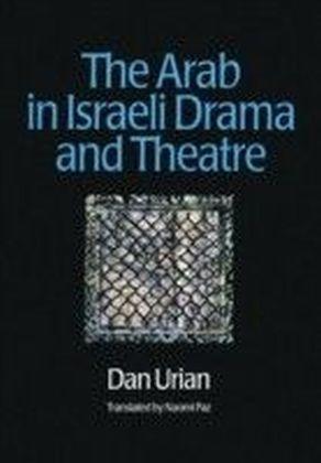 Arab in Israeli Drama and Theatre