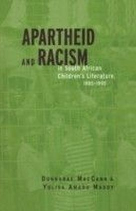 Apartheid and Racism in South African Children's Literature 1985-1995