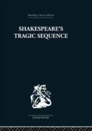Shakespeare's Tragic Sequence