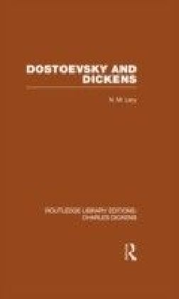 Dostoevsky and Dickens: A Study of Literary Influence (RLE Dickens)