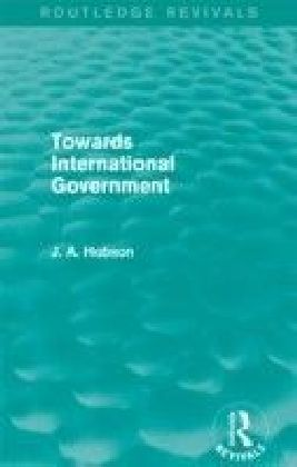 Towards International Government (Routledge Revivals)