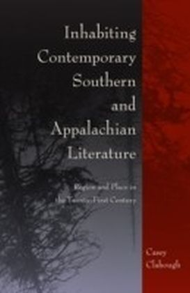 Inhabiting Contemporary Southern and Appalachian Literature