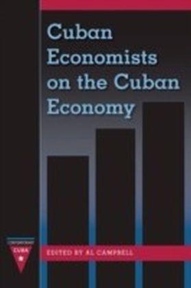 Cuban Economists on the Cuban Economy