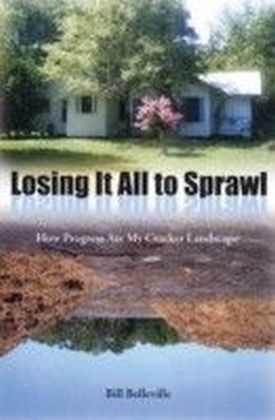 Losing It All to Sprawl