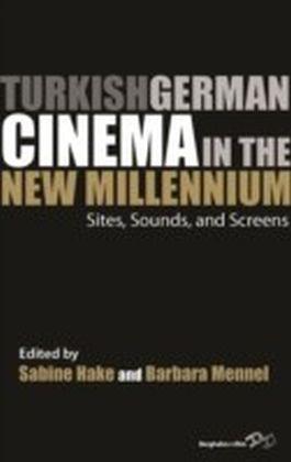Turkish German Cinema in the New Millennium