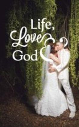 Life, Love & God