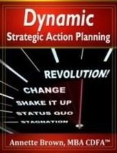 Dynamic Strategic Action Planning in Today's Fast-Paced Environment