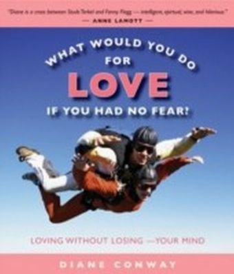 What Would You Do for Love If You Had No Fear