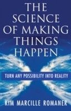 Science of Making Things Happen